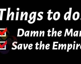 Empire Records inspired shirt: Damn the Man, Save the Empire