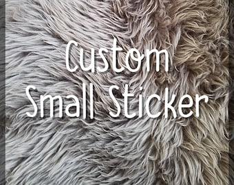Custom Small Sticker