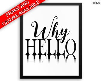 Why Hello Canvas Art Why Hello Printed Why Hello Typography Art Why Hello Typography Print Why Hello Framed Art Why Hello Love Quote Modern
