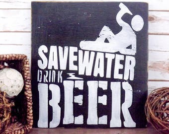 Save Water Drink Beer Sign | Man Cave Decor | Beer Decor | Wood Decor | Country Decor | Rustic Wood Sign | Personalized Sign | Custom Sign