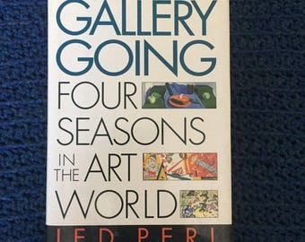Jed Perl - Gallery Going: Four Seasons in the Art World, HC/DJ 1st Edition, 1991