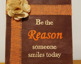 Be the Reason - Wood Sign