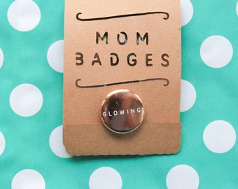 MOM BADGES! for Pregnant Moms / Cute Gift for Pregnant Mom / Baby Shower Gift / Pregnant Mom Pins / Pregnant Humor / pregnancy gift