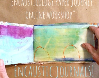 Encausticology Paper Journey Encaustic Painting Online  Workshop Tutorial
