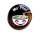 Mo' Pho Pinback Button, Magnet, Zipper Pull, or Keychain