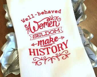 Funny Kitchen Towel. WELL BEHAVED WOMEN Dishtowel. Kitschy Flour Sack Cotton Decor. One Color. Embroidered Tea Towel. Hostess Gift.