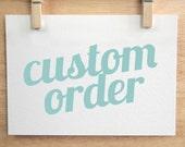 Custom Order for Waleska Carlo