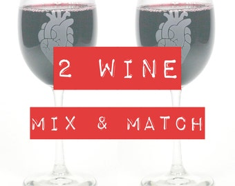2 Wine Glasses - Mix and Match