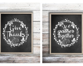 Instant Download! Thanksgiving Chalk Print Set We Gather Together Give Thanks 8x10 AND 11x14 Autumn Fall Wall Decor Typography