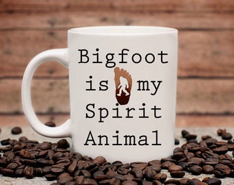 Bigfoot is my Spirit Animal Coffee Mug | Ceramic Mug | Sasquatch | Coffee Mugs with Sayings | Sublimation Mug | 11oz Coffee Mug