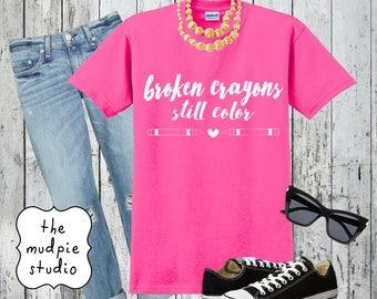 Broken Crayons Still Color Art Teacher T-Shirt - Youth or Adult