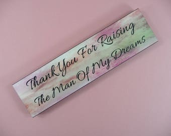 MAGNET SIGN Thank You For Raising The Man Of My Dreams Wooden Cute Gift for Mother-in-Law Groom's Parents Mom Dad Beautiful Fridge Door