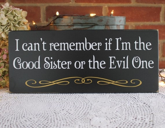Good Sister Or The Evil One Wood Sign Witch Funny Wall Decorrhetsy: Home Decor Sister At Home Improvement Advice