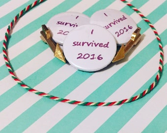 I Survived 2016 Pin Badge
