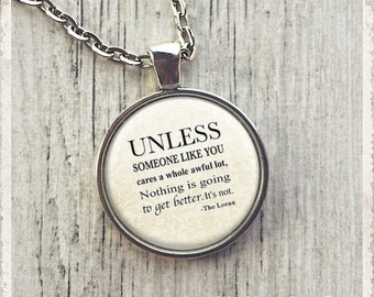 Photo Pendant Necklace, Inspirational Jewelry, Quote Necklace, Dr Seuss Necklace, Unless Someone Cares, Literary Necklace or Keychain