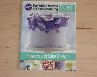 Wilton Cake Decorating Course 2  Flowers Cake Design or Course 3 Fondant Gum Paste Your Choice of One