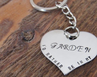 I'd rather be in my garden .  For the gardener Keyring Key Chain hand stamped onto Stainless steel heart