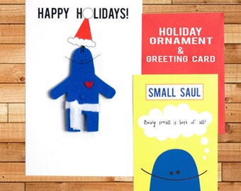 "Holiday Ornament and Christmas Card, Small Saul, ""Feeling Small? Stand Tall!"", 5"" x 8"""