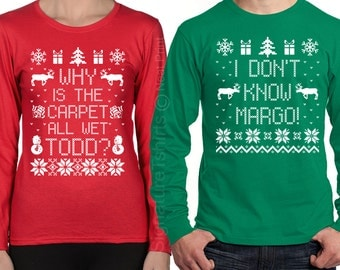 SET OF 2 Matching Shirts Why Is The Carpet All Wet Todd I Don't Know Margo Christmas Party Holiday Shirt Unisex Long Sleeve TShirt
