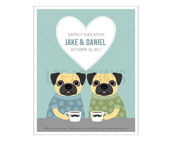 209P Pug Print - Gay Wedding Gift - Groom Loves Groom - Gay Custom Name Date Print - Engagement Present - Pug Wall Art - Anniversary Gift