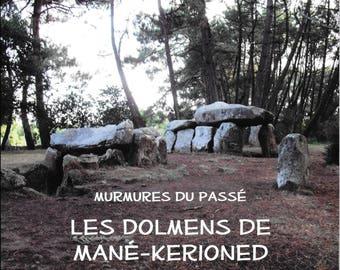 Les Dolmens de Mané-Kerioned, Murmures du passé