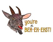 You're the Beh-eh-ehst! Greeting Card - humorous, word-play, whimsical, pen and ink, digital, goat, funny, pun, humor, the best