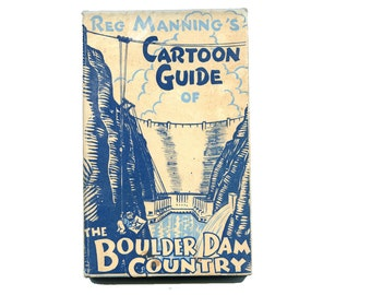 1930s Cartoon Guide of Boulder Dam Country Hardcover Illusrated Hoover Dam History Reg Manning's Nevada Travel Camping Vintage Travel Book