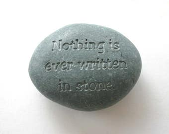 Nothing is ever written in stone Engraved Grey Stone Message Rock