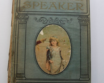 Vintage Illustrated CHILDREN'S BOOK- 1909- New Boy's and Girl's Speaker- Large Book- Color Plates