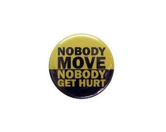 Nobody Move Button