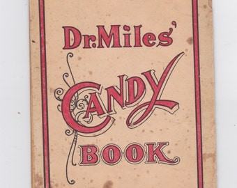 1910 Dr. Miler candy book recipes and remedies for the sick