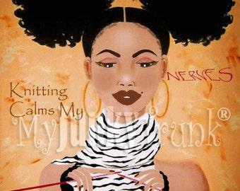 Knitting Calms My Nerves- African American Art Natural Hair Art Afro Puffs Black Art Print