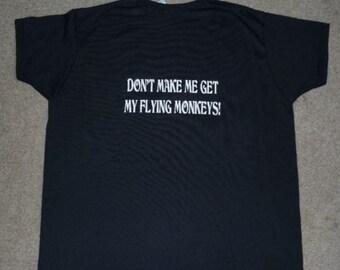 Dont Make Me Get My Flying Monkeys Womens Black T-shirt