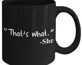 That's What She Said Funny Coffee Mug