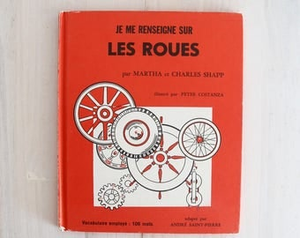 70s Children's French book  - Je me renseigne sur les roues - learning illustrated educational