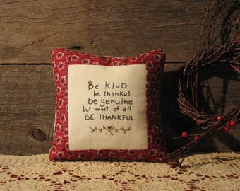 Country Primitive Farmhouse Pillow, Be Kind, Be Thankful, Be Genuine