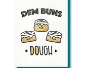 NEW! Dem Buns Dough | Cinnamon Rolls | Foodie Funny Pun | Love Anytime Valentine Happy Anniversary Letterpress Card | kiss and punch