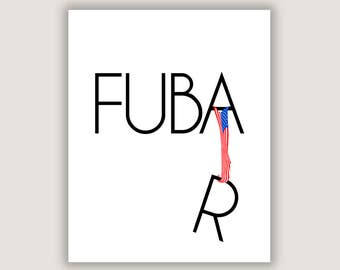 Fubar, political art, political poster, dorm poster, political satire, political statement, US politics, US government, anti war, anti trump
