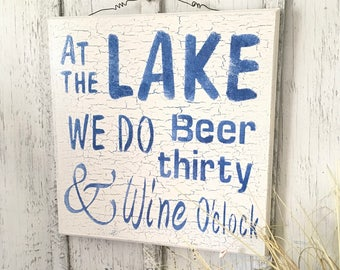At the Lake Sign, Lake House Decor, Fish Camp Decor, RV Decor, Beer Thirty, Wine O'Clock, At the Lake Decor, Tropical Decor, Coastal Decor