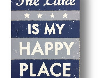 Rustic sign, Lake Sign, The Lake is my happy place 12 x 16