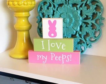 I Love My Peeps- Easter Decor, Easter Decorations, Easter Blocks, Spring Decor, Spring Blocks, Easter Sign, Bunny Decor, Easter Bunny
