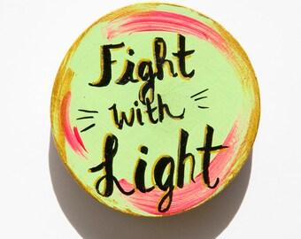 Fight with Light, Lightworker Magnet, Soul Art, Inspirational Art, Gift for Friend, Soulpreneur, Spiritual Art, Watercolor Art