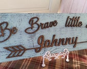 Be Brave Little One Custom Name Sign 3d cut out Vintage & Aged Weathered Handpainted Sign, Nursery Baby Room