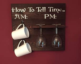How to Tell Time - handcrafted wood sign - with cups & glasses - Mother's Day - Rich Mahogany Stain