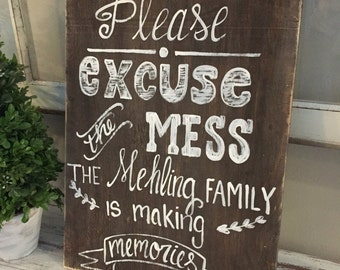 Please excuse the mess our family is making memories wooden sign - 16x12 wooden sign - hand painted distressed wooden sign