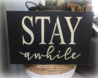Stay awhile