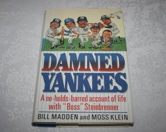 """Vintage Hardcover Book with Dust Jacket """" Damned Yankees """" By Bill Madden and Moss Klein 1990 Sports Baseball New York City"""