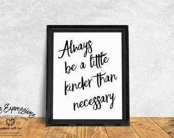 Typography Poster, Art Print, Always be a little kinder than necessary, Inspirational Art Print, Kindness Art Print, Calligraphy Print