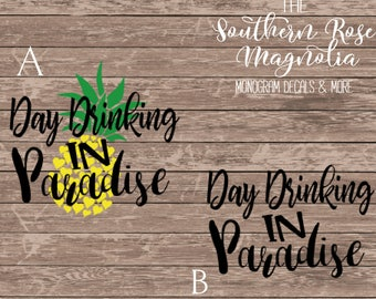 Girls Weekend, Day Dreaming in paradise, Pineapple decal, Ozark trail decal, 30 oz tumbler decal, 20 oz tumbler decal, Yeti