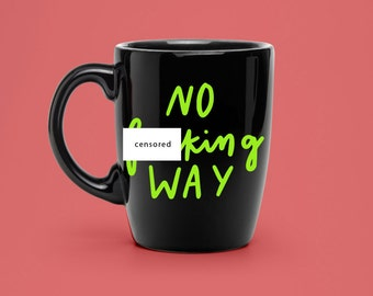 Hand Lettered No F'in Way Decal - Coffee Mug Decal - Unique Dirty Decal - F Word Statement Mug